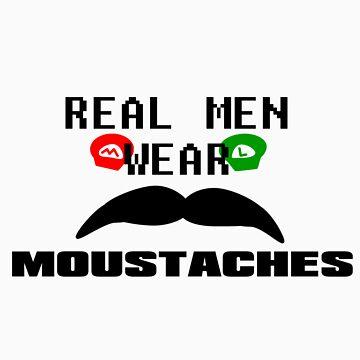 Real men wear moustaches by ajpopo