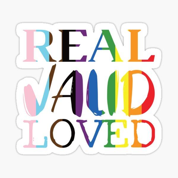 REAL VALID LOVED Sticker