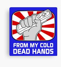 From my cold dead hands Canvas Print