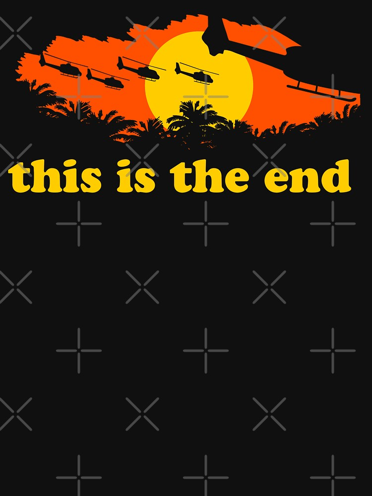 Apocalypse Now: This is the end | Unisex T-Shirt