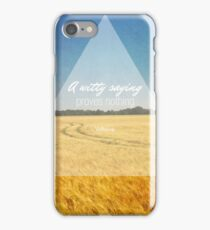 A Witty Saying Proves Nothing iPhone Case/Skin
