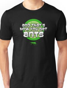And that's how you get ants (green) T-Shirt