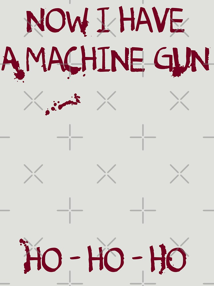 TShirtGifter presents: Die Hard: Now I have a machine gun Ho Ho Ho | Unisex T-Shirt