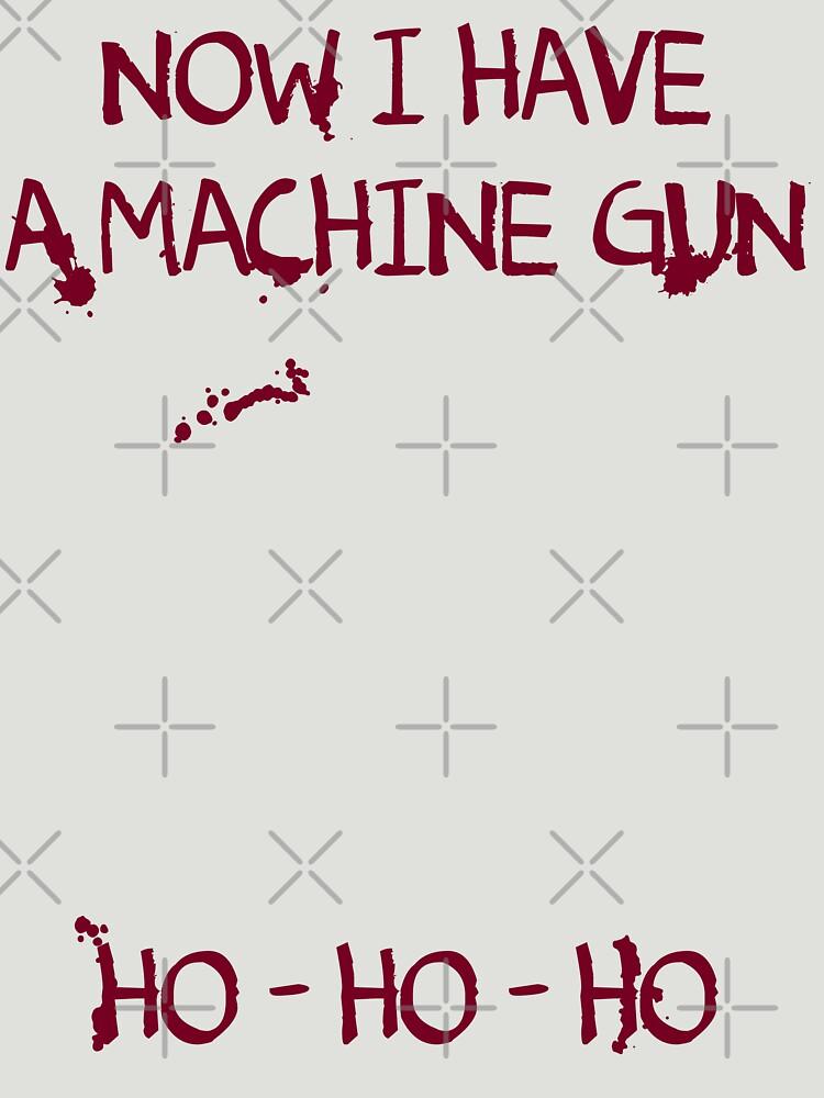 Die Hard: Now I have a machine gun Ho Ho Ho | Unisex T-Shirt