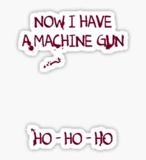 Die Hard: Now I have a machine gun Ho Ho Ho Sticker