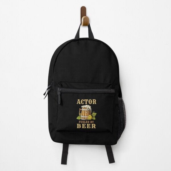 Actor Fueled By Beer - Drinker Design Quote Backpack