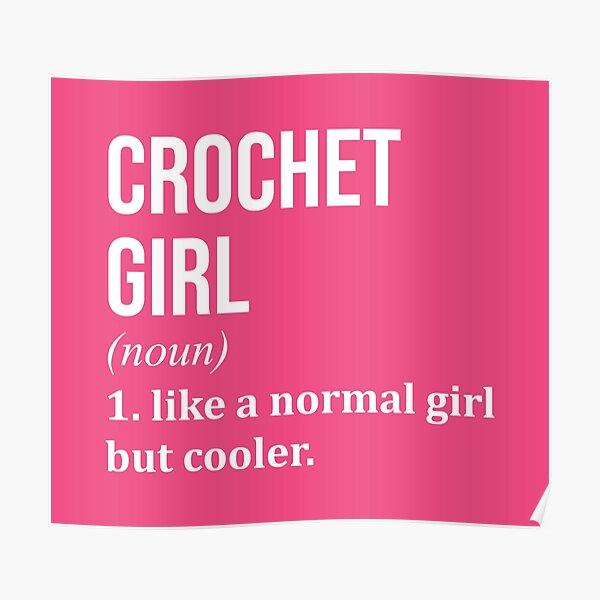 Crochet Girl Funny Saying for Women Poster