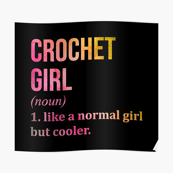 Crochet Girl Funny Saying in Watercolor Poster