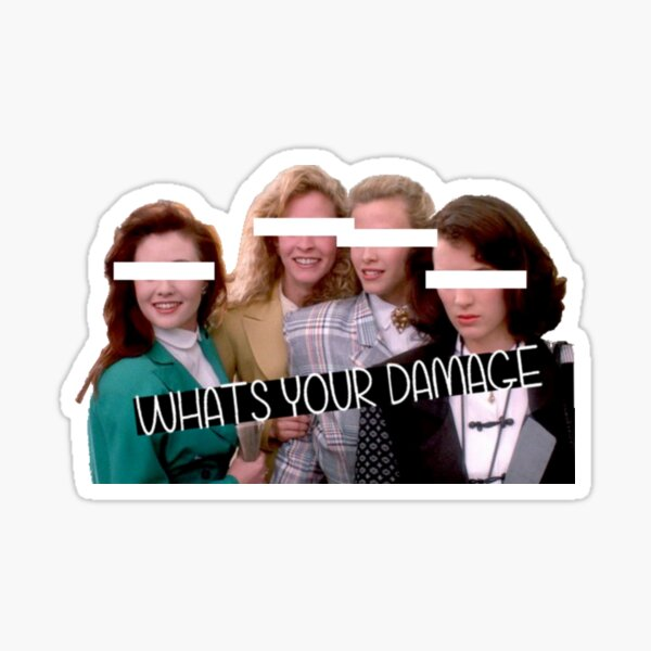 What's your damage Heather? Sticker