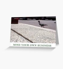 Mind Your Own Business Three Greeting Card