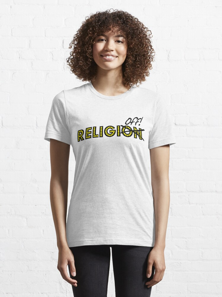 Alternate view of ReligiON-OFF   Essential T-Shirt