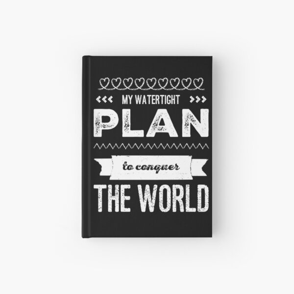 My Watertight Plan To Conquer The World Hardcover Journal