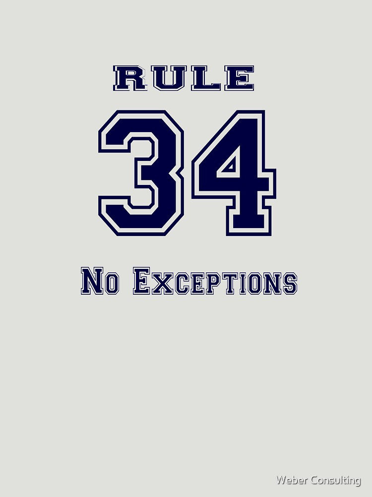 Rule 34 Collegiate Shirt - No exceptions by HalfNote5