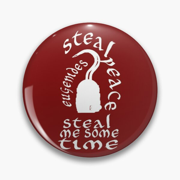 steal me peace steal me time Pin