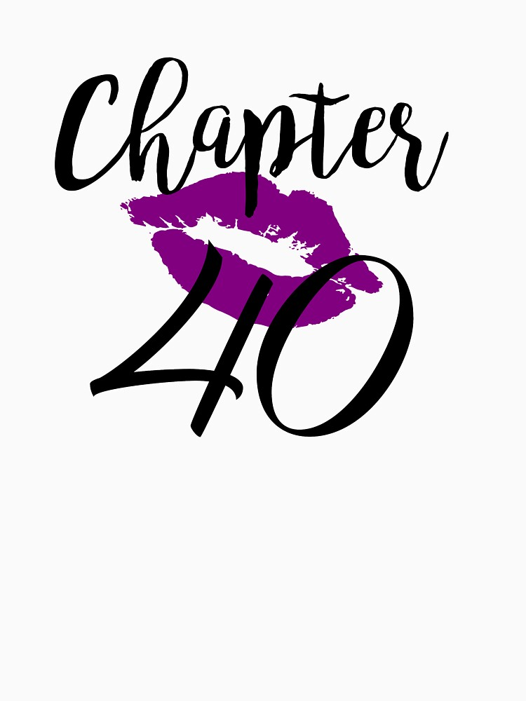 Chapter 40 Kiss Birthday Glam Women Forty Fortieth Anniversary Gift Lips Purple Lipstick by clothesy7