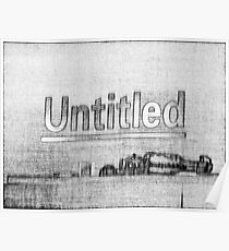 """Untitled"" Poster"