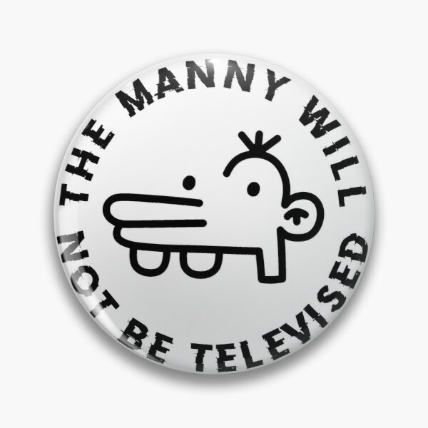 The Manny Will Not Be Televised (White BG) Pin