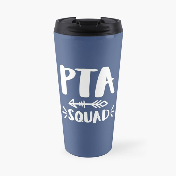 PTA Squad, Parent Teacher Association life, physical therapist, physical therapy assistant, PTA, PTA Mom gift, PTA Travel Mug