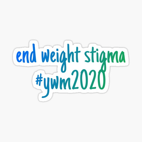 end weight stigma ywm 1  Sticker