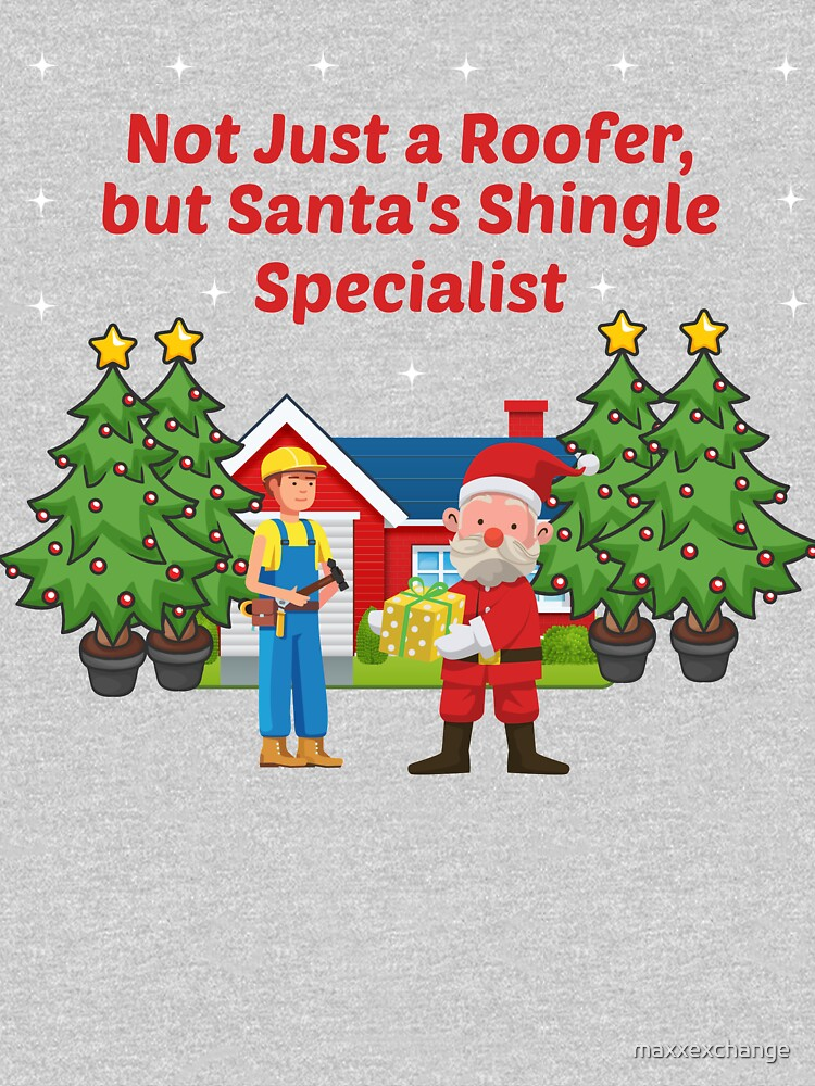 Santas Shingle Specialist Tradesman Framer Builder. by maxxexchange