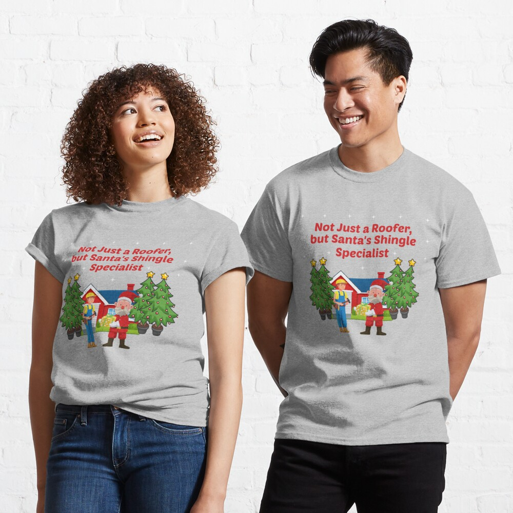 Santas Shingle Specialist Tradesman Framer Builder. Classic T-Shirt
