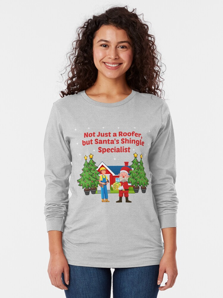 Alternate view of Santas Shingle Specialist Tradesman Framer Builder. Long Sleeve T-Shirt