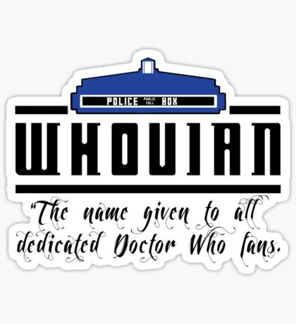 Whovian definition Sticker