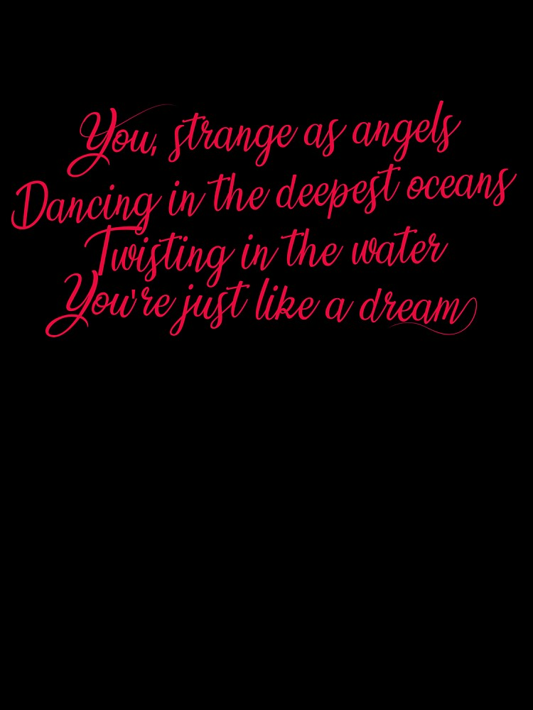 Music Quote Dancing In The Deepest Oceans The 90s English Song Just Like Heaven Baby T Shirt By Just Quotes Redbubble