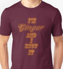 I'm Ginger and I Know It. T-Shirt