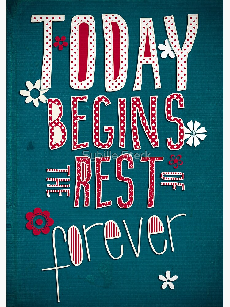 Today Begins the Rest of Forever by MagpieMagic