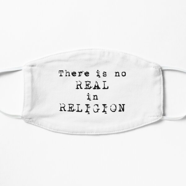 There's no REAL in RELIGION! Mask