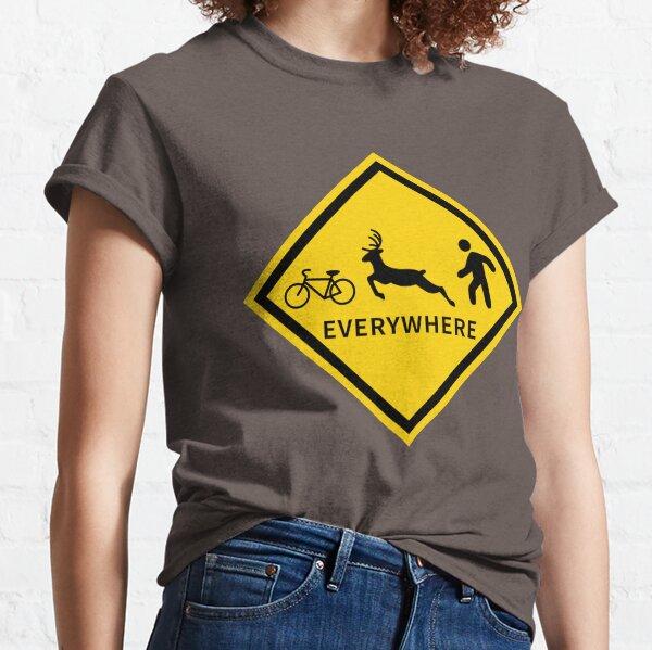 Bikes, Deer, Pedestrians - EVERYWHERE Classic T-Shirt