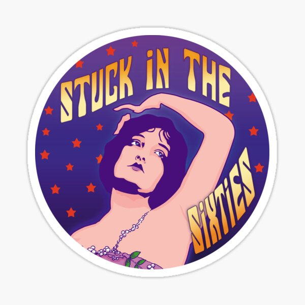 Stuck in the Sixties Sticker