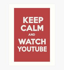 KEEP CALM AND WATCH YOUTUBE by G. Art Print