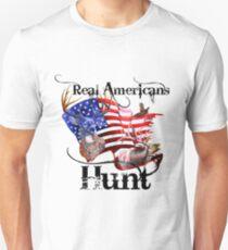Real Americans hunt Unisex T-Shirt