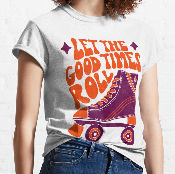 Let The Good Times Roll Classic T-Shirt