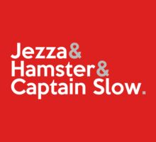 Jezza, Hamster, Captain Slow | Unisex T-Shirt