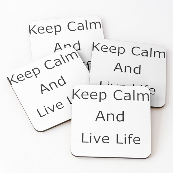 Keep Calm And Live Life Coasters (Set of 4)