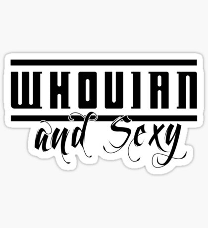 Whovian and Sexy Sticker