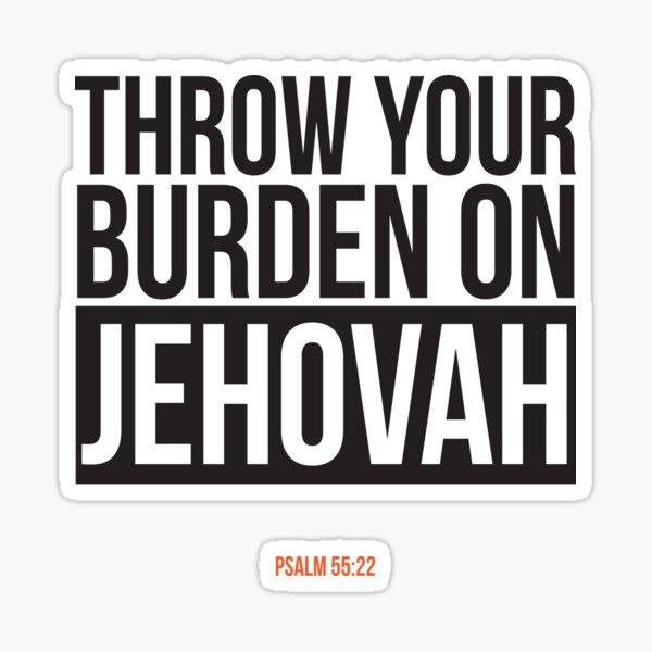 Throw Your Burden On Jehovah - Psalm 55:22 Sticker