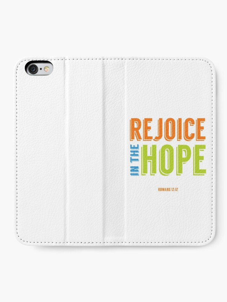 Alternate view of Rejoice in the Hope - Romans 12:12 iPhone Wallet