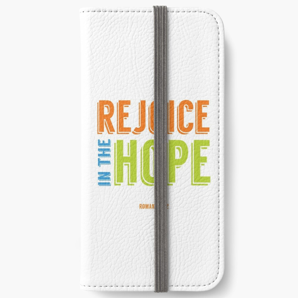 Rejoice in the Hope - Romans 12:12 iPhone Wallet