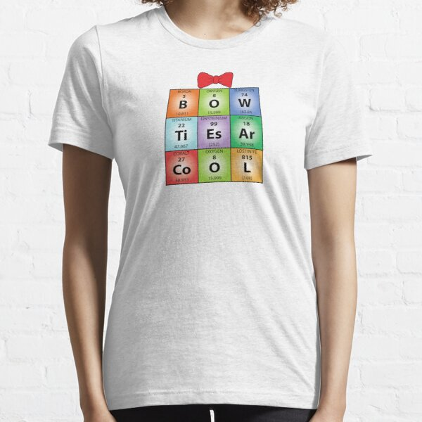 Bow ties chemical elements Essential T-Shirt
