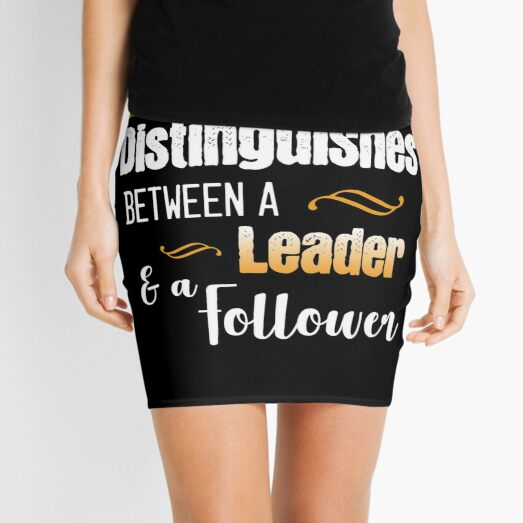 The Difference between a Leader and a Follower Mini Skirt