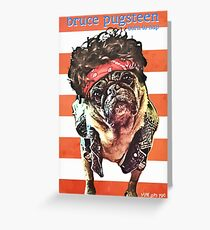 bruce pugsteen Greeting Card