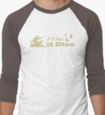 Hunting - If it flies it dies! Men's Baseball ¾ T-Shirt