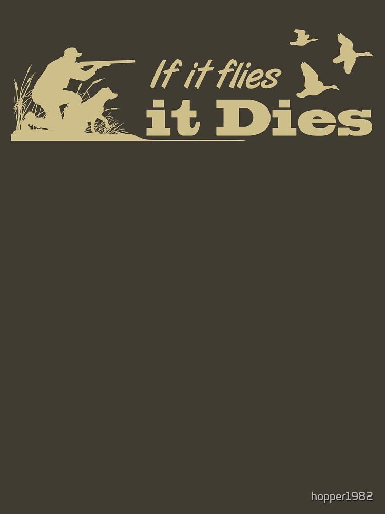 Hunting - If it flies it dies! | Unisex T-Shirt