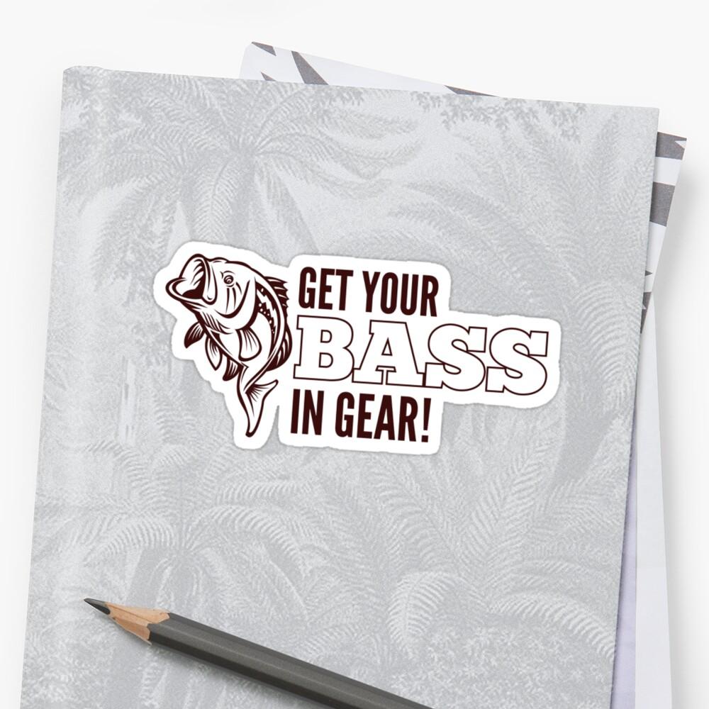 Get Your Bass In Gear Shirt by hopper1982