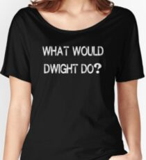 What Would Dwight Do Schrute The Office Women's Relaxed Fit T-Shirt