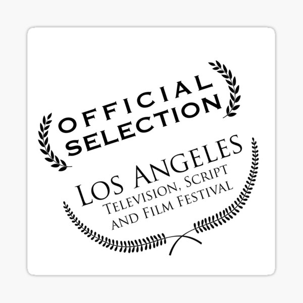 Official Selection Los Angeles, Television, Script and Film Festival Sticker